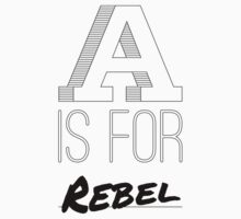 A is for Rebel by mpaev