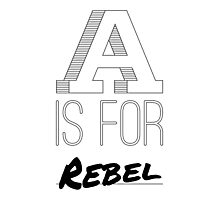 A is for Rebel Photographic Print