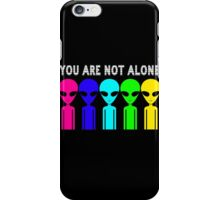 You Are Not Alone iPhone Case/Skin