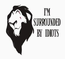 "Scar - ""I'm surrounded by idiots."" Rework T-Shirt"
