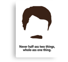Ron Swanson - Whole-ass one thing Canvas Print