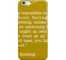 JK Rowling Quote iPhone Case/Skin
