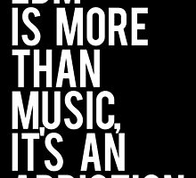EDM Is More Than Music, It's An Addiction by DropBass