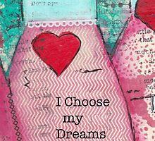 I choose my dreams by MonicaMota