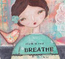 It´s ok to rest - Breathe by MonicaMota