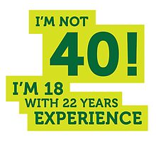 I'm not 40.... by artpolitic