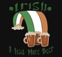 Irish I Had More Beer by JhallComics