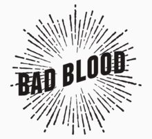 Bad Blood (white shirts) by alquimie