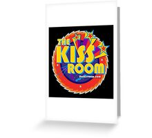 THE KISS ROOM! Greeting Card