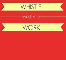 Whistle While You Work by Toovalu