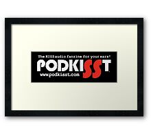 PodKISSt The audio fanzine for your ears Framed Print