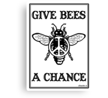 Give Bees A Chance Canvas Print
