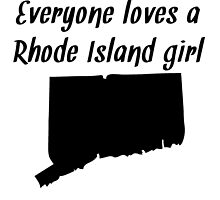 Everyone Loves A Rhode Island Girl by kwg2200