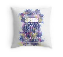 Burning Up A Sun Just To Say Goodbye Throw Pillow
