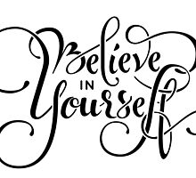 Believe in Yourself Lettering by LYDesigns