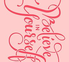 Believe in Yourself Lettering Pink for Phone cases by LYDesigns