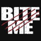Bite Me! by MrDeath