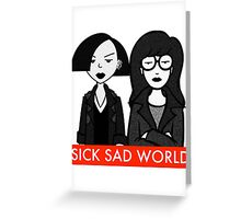 Sick Sad World Greeting Card