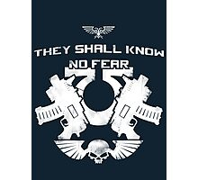 They shall know no fear Photographic Print