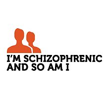I'm Schizophrenic by artpolitic
