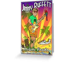 Jimmy Buffet, Miami Florida Greeting Card