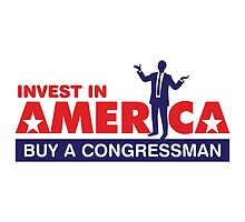 Invest in America. Buy a Congressman. by artpolitic