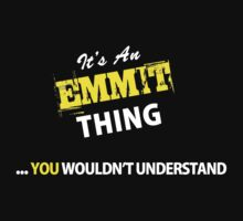 It's An EMMITT thing, you wouldn't understand !! by satro