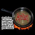 Fry psychiatry! by Initially NO