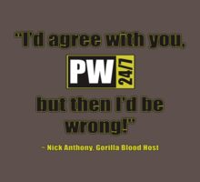 PW247net Shirt - I'd Agree With You... T-Shirt