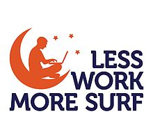 Less Work More Surf by artpolitic