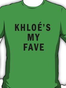 Khloe's my fave T-Shirt