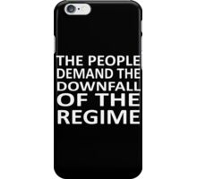 The People Demand The Downfall Of The Regime iPhone Case/Skin