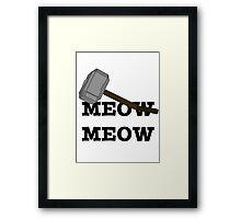 Meow Meow Mjolnir  Framed Print
