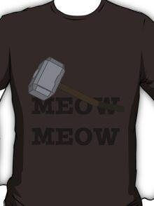 Meow Meow Mjolnir  T-Shirt