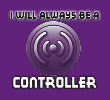 I will always be a CONTROLLER by sbvert