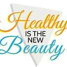Healthy is the new Beauty by sumyunguh