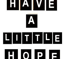 Have A Little Hope by bluboca