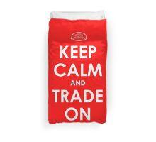 Keep Calm and Trade On Duvet Cover