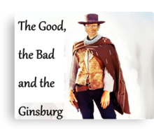 The Good, the Bad and the Ginsburg Canvas Print