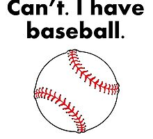 Can't I Have Baseball by kwg2200