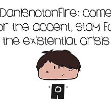 Danisnotonfire by Courtney Manning