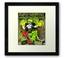 Awful Hospital: Seriously the Worst Ever Framed Print