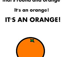 It's an orange! by Snax17