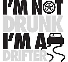 I'm not drunk, I'm a drifter Photographic Print