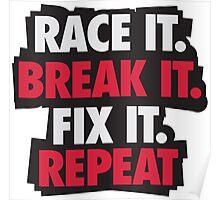 Race it. Break it. Fix it. REPEAT Poster