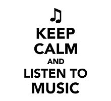 Keep calm and listen to music Photographic Print