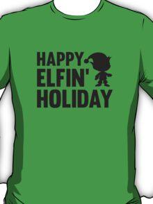 Happy Elfin' Holiday T-Shirt
