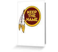 Redskins - Keep The Name Greeting Card