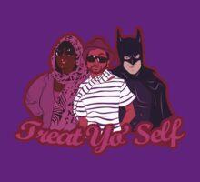 Treat Yo'Self  by Aaron Morales