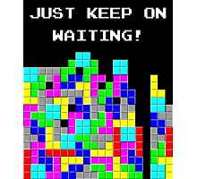 Just keep on waiting... Photographic Print